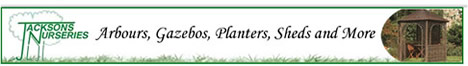 Jacksons Nurseries - Arbours, Gazebos, Planters, Sheds and more